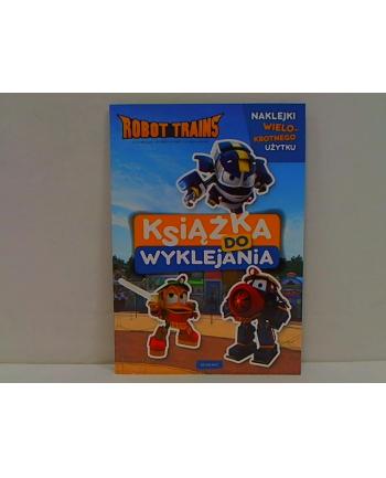 egmont Książeczka do wyklejania.Robot Trains 58.11.13.0