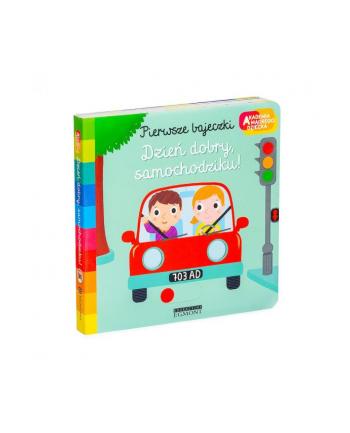 egmont Książka Dzień dobry, samochodziku! Akademia mądrego dziecka. Pierwsze bajeczki.