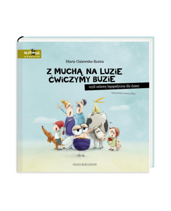 nasza księgarnia Książka Z muchą na luzie ćwiczymy buzie, czyli zabawy logopedyczne dla dzieci NK