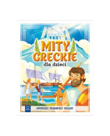 aksjomat Książka Mity greckie dla dzieci. Opowieści pradawnej Hellady. Oprawa twarda