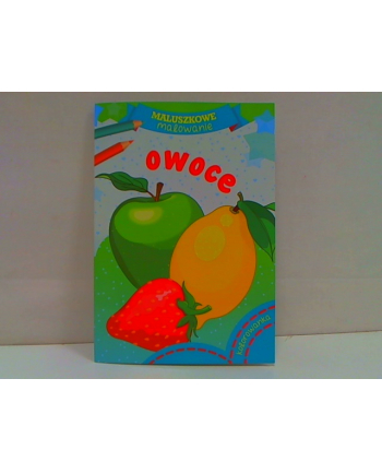 skrzat-wydawnictwo Maluszkowe malowanie Owoce 58.11.13.0