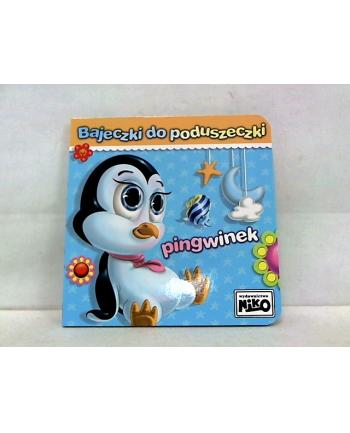 Bajeczki do poduszeczki - pingwinek 58.11.1