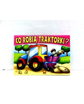 krzesiek Książeczka Co robią traktorki? 301 58.11.1